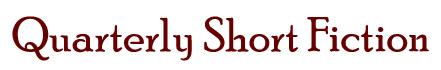 Quarterly Short Fiction Archives
